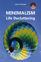 MINIMALISM - Life Decluttering - Throw ballast ...