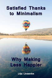 Satisfied Thanks to Minimalism - Why Making Les...