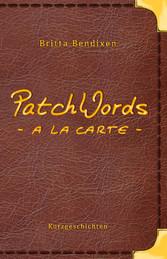 PatchWords - a la carte - Kurzgeschichten zum G...