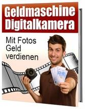 Geldmaschine Digitalkamera - Neun Schritte zum ...