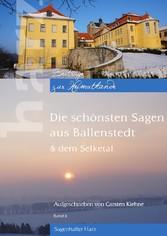 Die schönsten Sagen aus Ballenstedt - & dem Selketal
