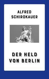 Der Held von Berlin - Roman