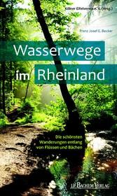 Wasserwege im Rheinland - Die schönsten Wanderu...