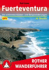 Fuerteventura - Die schönsten Küsten- und Bergw...