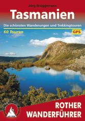 Tasmanien - Die schönsten Wanderungen und Trekk...