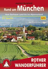 Rund um München - Vom Dachauer Land bis ins Alp...