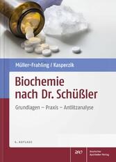 Biochemie nach Dr. Schüßler - Grundlagen, Praxi...