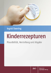 Kinderrezepturen - Plausibilität, Herstellung u...