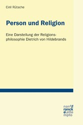 Person und Religion - Eine Darstellung der Reli...