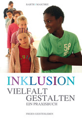 Inklusion - Vielfalt gestalten - Ein Praxisbuch