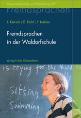 Fremdsprachen in der Waldorfschule - Rudolf Steiners Konzept eines ganzheitlichen Fremdsprachenunterrichts