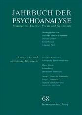 Jahrbuch der Psychoanalyse / Band 68: Autistisc...