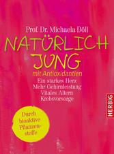Natürlich jung mit Antioxidantien - und bioakti...