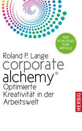 Corporate Alchemy© - Optimierte Kreativität in ...