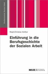 Einführung in die Berufsgeschichte der Sozialen...