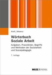 Wörterbuch Soziale Arbeit - Aufgaben, Praxisfel...