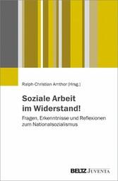 Soziale Arbeit im Widerstand! - Fragen, Erkennt...