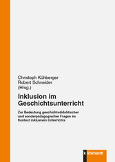 Inklusion im Geschichtsunterricht - Zur Bedeutu...