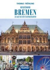Reiseführer Bremen - Zu Gast bei den Stadtmusikanten