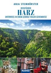 Reiseführer Harz - Unterwegs in einem Gebirge v...