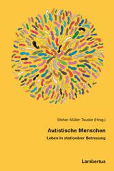 Autistische Menschen - Leben in stationärer Bet...