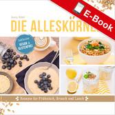 Die Alleskörner - Energie-Booster für Frühstück...