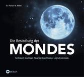 Die Besiedlung des Mondes - Technisch machbar. ...