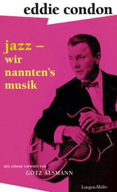 Jazz - wir nanntens Musik - Mit einem Vorwort v...