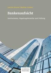 Bankenaufsicht - Institutionen, Regelungsbereic...