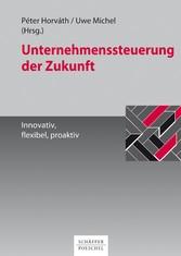 Unternehmenssteuerung der Zukunft - Innovativ, ...