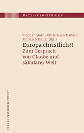 Europa christlich?! - Zum Gespräch von Glaube u...