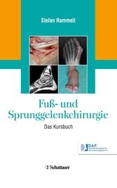 Fuß- und Sprunggelenkchirurgie - Das Kursbuch