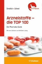 Arzneistoffe - die TOP 100 - Der Pharmako-Guide