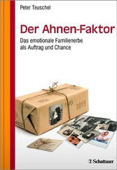 Der Ahnen-Faktor - Das emotionale Familienerbe ...
