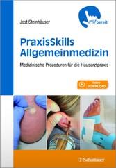 PraxisSkills Allgemeinmedizin - Medizinische Prozeduren für die Hausarztpraxis - griffbereit