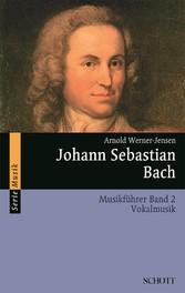 Johann Sebastian Bach - Musikführer - Band 2: V...
