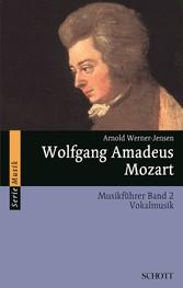 Wolfgang Amadeus Mozart - Musikführer - Band 2:...