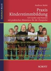 Praxis Kinderstimmbildung - 123 Lieder und Kano...