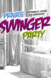 Private Swinger-Party - 30 tabulos offene Sex-A...