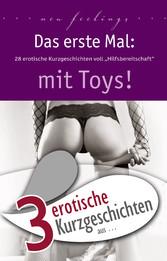 3 erotische Kurzgeschichten aus: Das erste Mal: mit Toys!