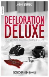 Defloration Deluxe - Entjungferung einer unschuldigen Sklavin