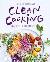Clean Cooking ohne Gluten und Laktose - Clean C...