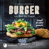 Burger von Beef bis Veggie - Gesund und selbst ...