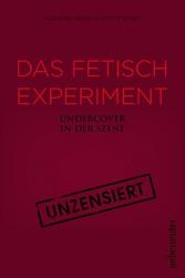 Das Fetisch-Experiment - Undercover in der Szene