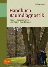 Handbuch Baumdiagnostik - Baum-Körpersprache un...