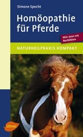 Homöopathie für Pferde - Neu: jetzt mit Bachblüten