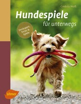 Hundespiele für unterwegs - Denksport, Tricks u...