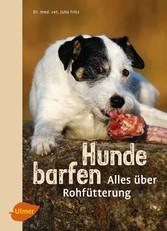 Hunde barfen - Alles über Rohfütterung