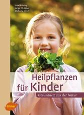 Heilpflanzen für Kinder - Gesundheit aus der Natur