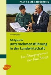Erfolgreiche Unternehmensführung in der Landwir...